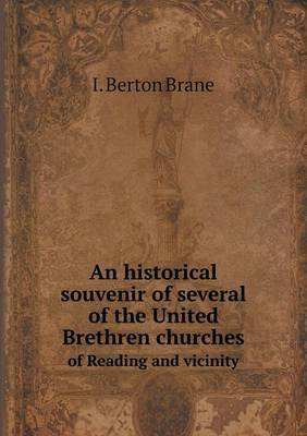 An Historical Souvenir of Several of the United Brethren Churches of Reading and Vicinity