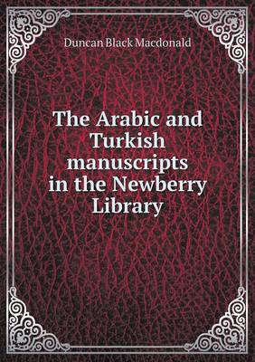 The Arabic and Turkish Manuscripts in the Newberry Library