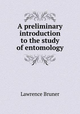 A Preliminary Introduction to the Study of Entomology