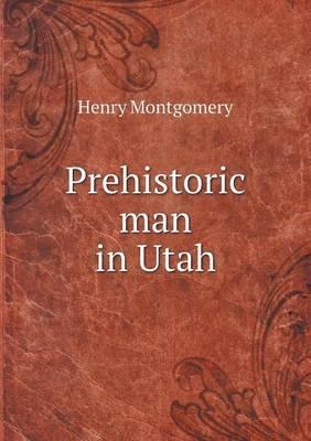 Prehistoric Man in Utah