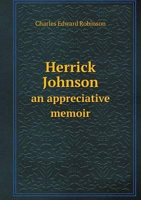 Herrick Johnson an Appreciative Memoir