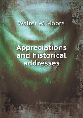 Appreciations and Historical Addresses