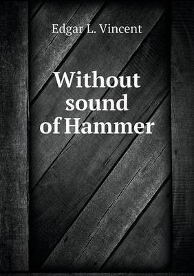 Without Sound of Hammer