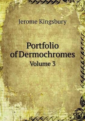 Portfolio of Dermochromes Volume 3