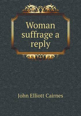 Woman Suffrage a Reply