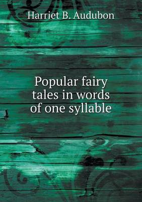 Popular Fairy Tales in Words of One Syllable