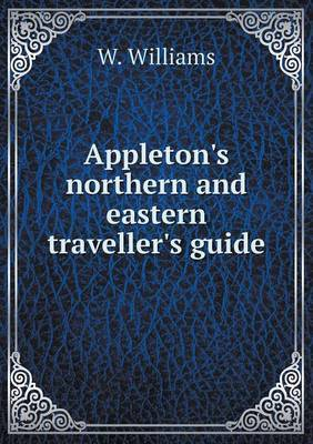 Appleton's Northern and Eastern Traveller's Guide