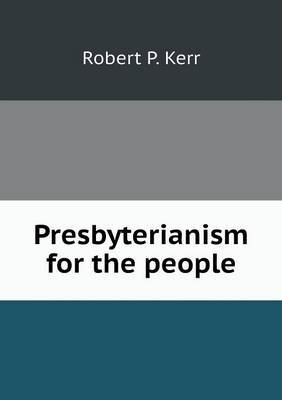 Presbyterianism for the People