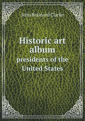 Historic Art Album Presidents of the United States