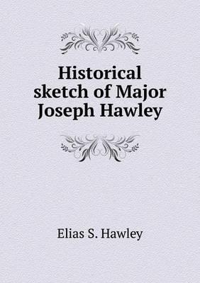 Historical Sketch of Major Joseph Hawley