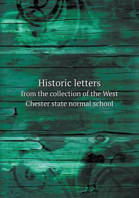 Historic Letters from the Collection of the West Chester State Normal School