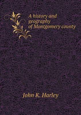 A History and Geography of Montgomery County