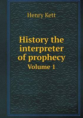 History the Interpreter of Prophecy Volume 1