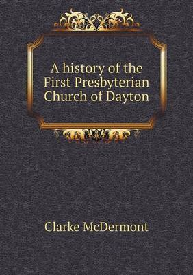 A History of the First Presbyterian Church of Dayton