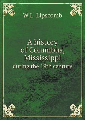 A History of Columbus, Mississippi During the 19th Century
