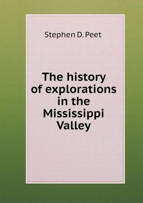 The History of Explorations in the Mississippi Valley