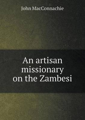 An Artisan Missionary on the Zambesi