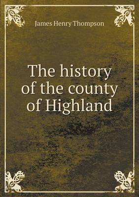 The History of the County of Highland