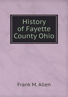 History of Fayette County Ohio