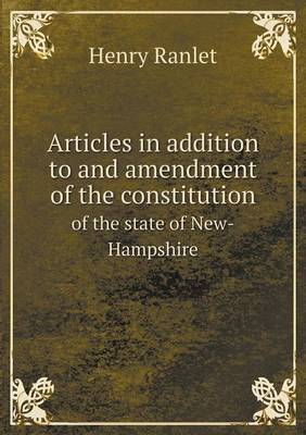 Articles in Addition to and Amendment of the Constitution of the State of New-Hampshire