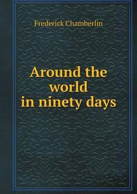 Around the World in Ninety Days