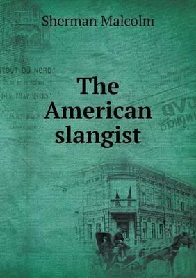 The American Slangist
