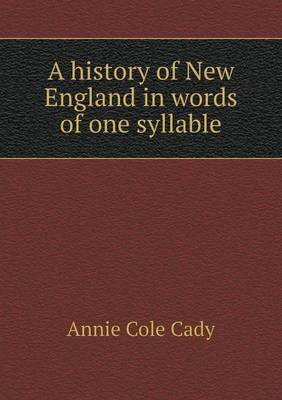 A History of New England in Words of One Syllable