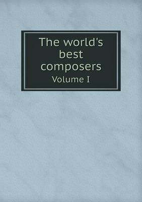 The World's Best Composers Volume I