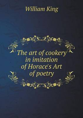 The Art of Cookery in Imitation of Horace's Art of Poetry