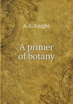 A Primer of Botany