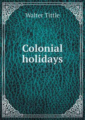 Colonial Holidays