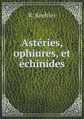 Asteries, Ophiures, Et Echinides