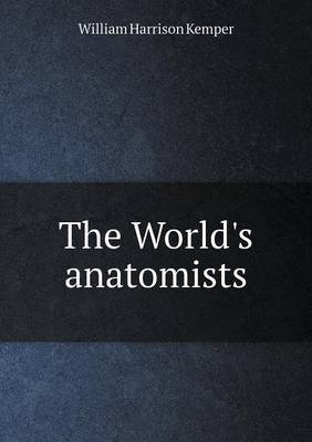 The World's Anatomists