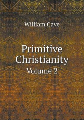 Primitive Christianity Volume 2