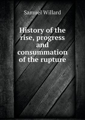 History of the Rise, Progress and Consummation of the Rupture