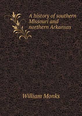 A History of Southern Missouri and Northern Arkansas