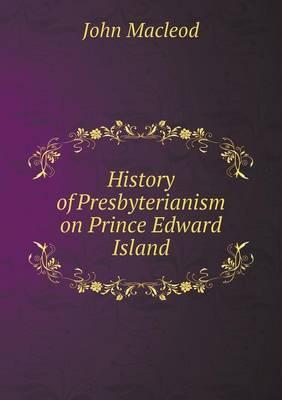 History of Presbyterianism on Prince Edward Island