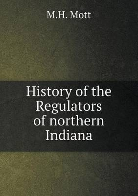 History of the Regulators of Northern Indiana