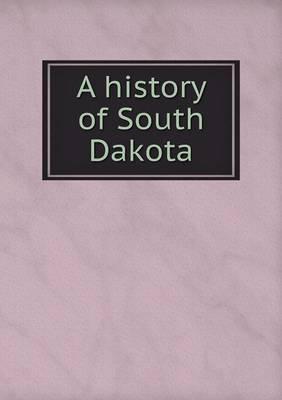 A History of South Dakota