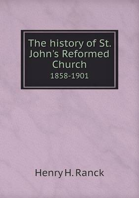 The History of St. John's Reformed Church 1858-1901