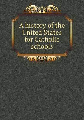 A History of the United States for Catholic Schools