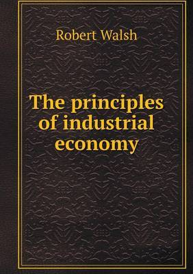 The Principles of Industrial Economy