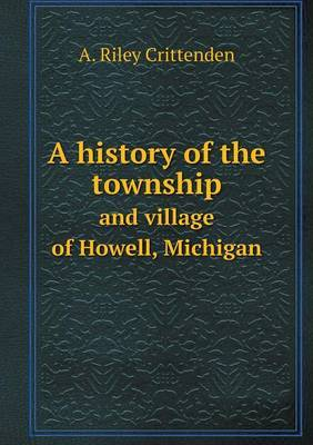 A History of the Township and Village of Howell, Michigan