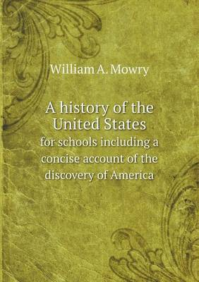 A History of the United States for Schools Including a Concise Account of the Discovery of America