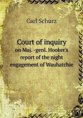 Court of Inquiry on Maj. -Genl. Hooker's Report of the Night Engagement of Wauhatchie