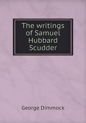 The Writings of Samuel Hubbard Scudder