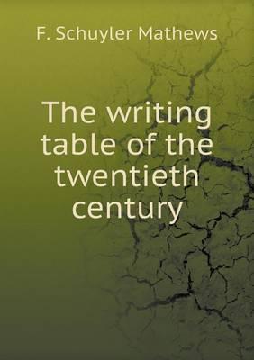 The Writing Table of the Twentieth Century