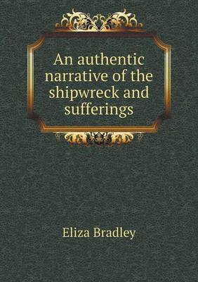 An Authentic Narrative of the Shipwreck and Sufferings