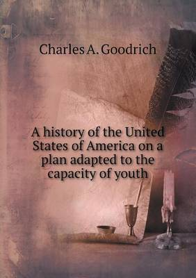 A History of the United States of America on a Plan Adapted to the Capacity of Youth