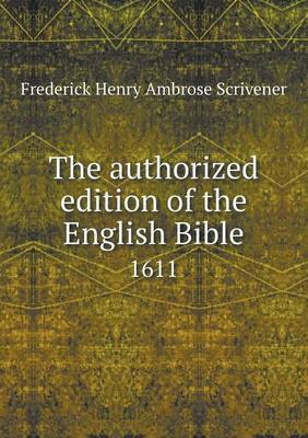 The Authorized Edition of the English Bible 1611